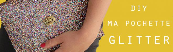 DIY : Ma pochette glitter !