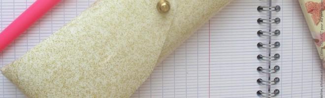 DIY : une trousse sans couture pour maîtresse !