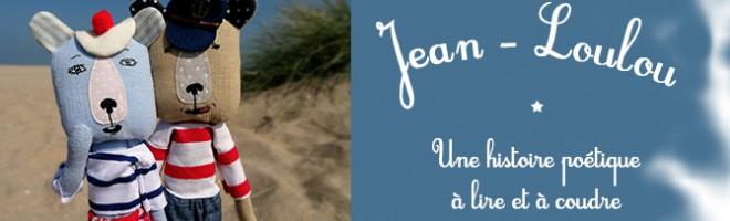 Jean-Loulou, une histoire poétique à lire et à coudre