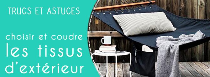 trucs et astuces choisir et coudre son tissu d 39 ext rieur. Black Bedroom Furniture Sets. Home Design Ideas