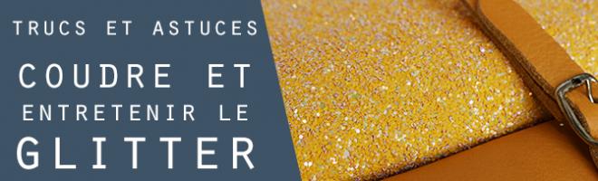 Trucs et astuces : les tissus glitter à paillettes projetées, les coudre et les entretenir.
