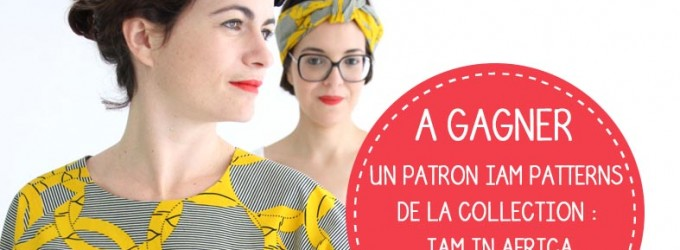 Jeu concours Les patrons Iam Patterns collection Iam in Africa!